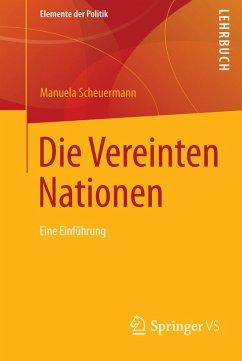 Die Vereinten Nationen (eBook, PDF) - Scheuermann, Manuela