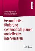 Gesundheitsförderung systematisch planen und effektiv intervenieren (eBook, PDF)