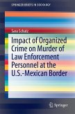 Impact of Organized Crime on Murder of Law Enforcement Personnel at the U.S.-Mexican Border (eBook, PDF)