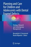 Planning and Care for Children and Adolescents with Dental Enamel Defects (eBook, PDF)