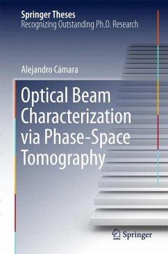 Optical Beam Characterization via Phase-Space Tomography (eBook, PDF) - Cámara, Alejandro