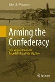 Arming the Confederacy (eBook, PDF)