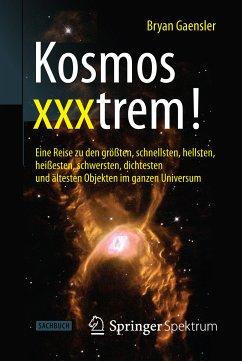 Kosmos xxxtrem! (eBook, PDF) - Gaensler, Bryan