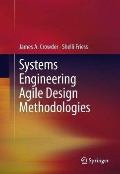 Systems Engineering Agile Design Methodologies (eBook, PDF) - Crowder, James A.; Friess, Shelli A.