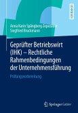 Geprüfter Betriebswirt (IHK) - Rechtliche Rahmenbedingungen der Unternehmensführung (eBook, PDF)