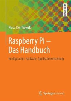 Raspberry Pi - Das Handbuch (eBook, PDF) - Dembowski, Klaus