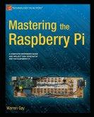 Mastering the Raspberry Pi (eBook, PDF)