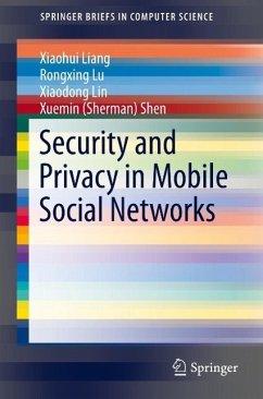Security and Privacy in Mobile Social Networks (eBook, PDF) - Shen, Xuemin (Sherman); Lu, Rongxing; Lin, Xiaodong; Liang, Xiaohui