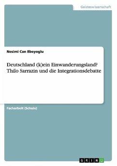 Deutschland (k)ein Einwanderungsland? Thilo Sarrazin und die Integrationsdebatte