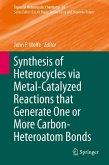 Synthesis of Heterocycles via Metal-Catalyzed Reactions that Generate One or More Carbon-Heteroatom Bonds (eBook, PDF)