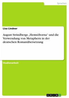 """August Strindbergs """"Hemsöborna"""" und die Verwendung von Metaphern in der deutschen Romanübersetzung"""