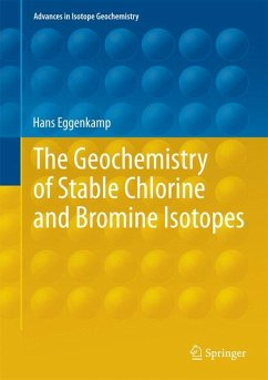 The Geochemistry of Stable Chlorine and Bromine Isotopes (eBook, PDF) - Eggenkamp, Hans