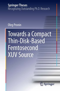 Towards a Compact Thin-Disk-Based Femtosecond XUV Source (eBook, PDF) - Pronin, Oleg