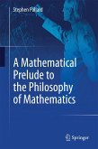 A Mathematical Prelude to the Philosophy of Mathematics (eBook, PDF)