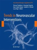 Trends in Neurovascular Interventions (eBook, PDF)