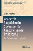 Academic Skepticism in Seventeenth-Century French Philosophy (eBook, PDF)