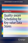 Quality-aware Scheduling for Key-value Data Stores (eBook, PDF)
