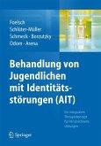 Behandlung von Jugendlichen mit Identitätsstörungen (AIT) (eBook, PDF)