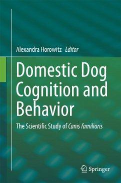 Domestic Dog Cognition and Behavior (eBook, PDF)