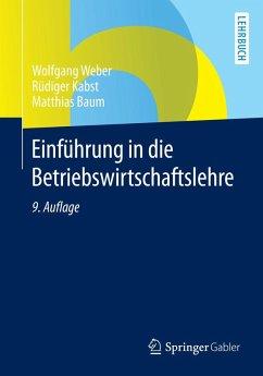 Einführung in die Betriebswirtschaftslehre (eBook, PDF) - Baum, Matthias; Weber, Wolfgang; Kabst, Rüdiger