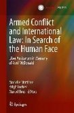 Armed Conflict and International Law: In Search of the Human Face (eBook, PDF)