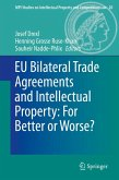 EU Bilateral Trade Agreements and Intellectual Property: For Better or Worse? (eBook, PDF)