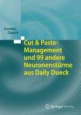 Cut & Paste-Management und 99 andere Neuronenstürme aus Daily Dueck (eBook, PDF)