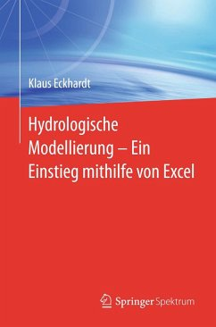 Hydrologische Modellierung ¿ Ein Einstieg mithilfe von Excel (eBook, PDF) - Eckhardt, Klaus