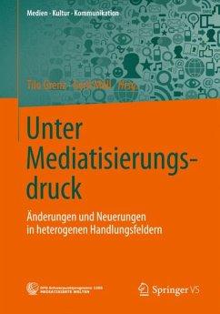 Unter Mediatisierungsdruck (eBook, PDF)