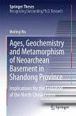 Ages, Geochemistry and Metamorphism of Neoarchean Basement in Shandong Province (eBook, PDF)