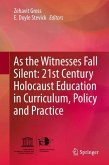 As the Witnesses Fall Silent: 21st Century Holocaust Education in Curriculum, Policy and Practice (eBook, PDF)