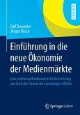 Einführung in die neue Ökonomie der Medienmärkte (eBook, PDF)