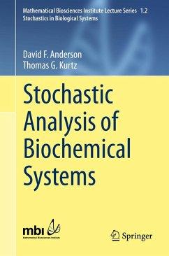 Stochastic Analysis of Biochemical Systems (eBook, PDF) - Anderson, David F.; Kurtz, Thomas G.
