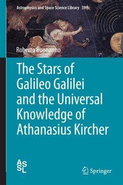 The Stars of Galileo Galilei and the Universal Knowledge of Athanasius Kircher (eBook, PDF) - Buonanno, Roberto