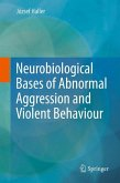 Neurobiological Bases of Abnormal Aggression and Violent Behaviour (eBook, PDF)