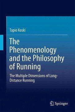 The Phenomenology and the Philosophy of Running (eBook, PDF) - Koski, Tapio