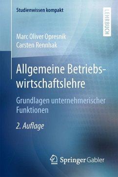 Allgemeine Betriebswirtschaftslehre (eBook, PDF) - Opresnik, Marc Oliver; Rennhak, Carsten