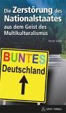 Die Zerstörung des Nationalstaates aus dem Geist des Multikulturalismus