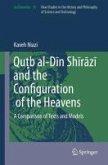 Qu¿b al-Din Shirazi and the Configuration of the Heavens (eBook, PDF)