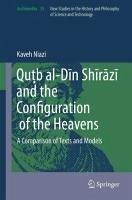 Qu¿b al-Din Shirazi and the Configuration of the Heavens (eBook, PDF) - Niazi, Kaveh