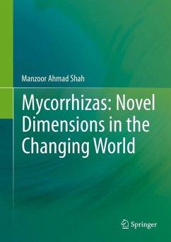 Mycorrhizas: Novel Dimensions in the Changing World (eBook, PDF) - Shah, Manzoor Ahmad