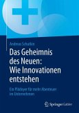 Das Geheimnis des Neuen: Wie Innovationen entstehen (eBook, PDF)