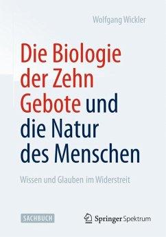 Die Biologie der Zehn Gebote und die Natur des Menschen (eBook, PDF) - Wickler, Wolfgang
