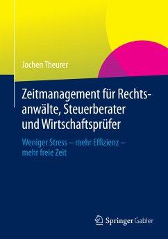 Zeitmanagement für Rechtsanwälte, Steuerberater und Wirtschaftsprüfer (eBook, PDF) - Theurer, Jochen