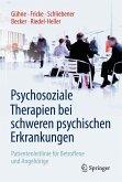 Psychosoziale Therapien bei schweren psychischen Erkrankungen (eBook, PDF)
