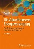 Die Zukunft unserer Energieversorgung (eBook, PDF)