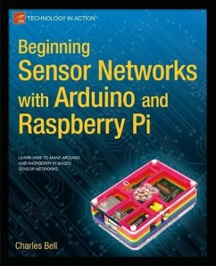 Beginning Sensor Networks with Arduino and Raspberry Pi (eBook, PDF) - Bell, Charles