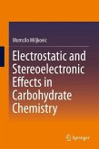 Electrostatic and Stereoelectronic Effects in Carbohydrate Chemistry (eBook, PDF)