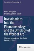 Investigations Into the Phenomenology and the Ontology of the Work of Art (eBook, PDF)