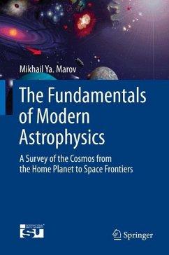 The Fundamentals of Modern Astrophysics (eBook, PDF) - Marov, Mikhail Ya